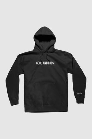 Good and Fresh Black Hoodie u2013 Sisters Apparel