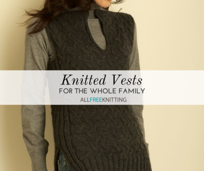 Easy Knitting Projects: 22 Knitted Vests for the Whole Family
