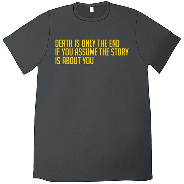 Death Is Only The End Shirt u2013 TopatoCo