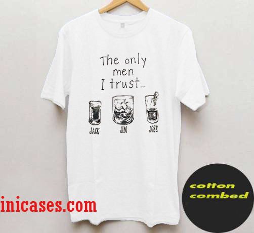 the only men i trust T-Shirt